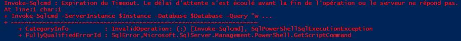 Expert SQL Server - Quelques trucs à savoir sur Invoke-Sqlcmd - Powershell SQL Server  - Invoke-SQLCmd-Error-Timeout